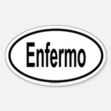 ENFERMO Oval Decal