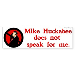 Mike Huckabee Does Not Speak For Me