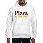Pizza is the best Hooded Sweatshirt