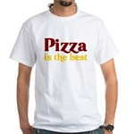 Pizza is the best White T-Shirt