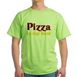 Pizza is the best Green T-Shirt