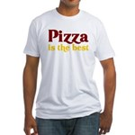 Pizza is the best Fitted T-Shirt