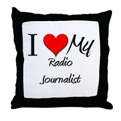 I Heart My Radio Journalist Throw Pillow