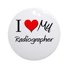 I Heart My Radiographer Ornament (Round)