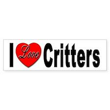 I Love Critters Bumper Sticker for Critter Lover