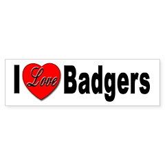 I Love Badgers Bumper Bumper Sticker