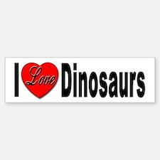 I Love Dinosaurs Bumper Bumper Bumper Sticker