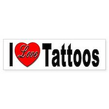 I Love Tattoos Bumper Sticker for Tattoo Lovers