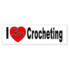 I Love Crocheting Bumper Sticker for Crochet