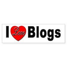 I Love Blogs Bumper Sticker for Blog Lovers