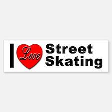 I Love Street Skating Bumper Bumper Bumper Sticker