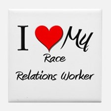 I Heart My Race Relations Worker Tile Coaster