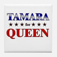 TAMARA for queen Tile Coaster