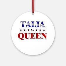 TALIA for queen Ornament (Round)