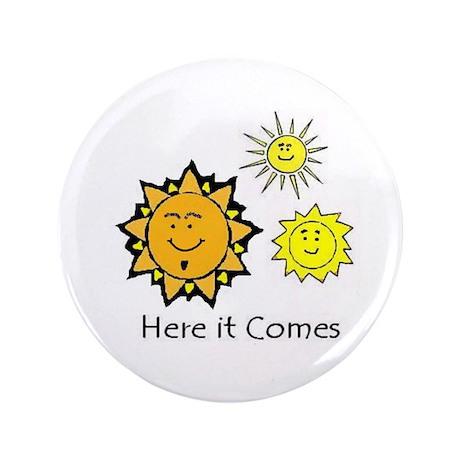 "Here Comes the Sun 3.5"" Button"
