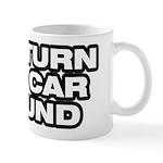 Turn Car Around Mug
