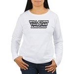 Turn Car Around Women's Long Sleeve T-Shirt