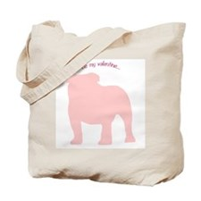 Bulldog... Be My Valentine Tote Bag