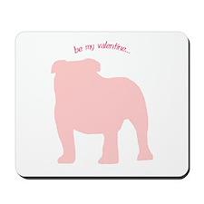 Bulldog... Be My Valentine Mousepad