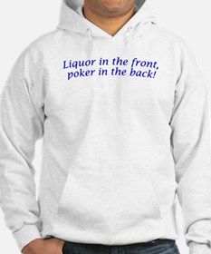Liquor In The Front, Poker In The Back! Hoodie