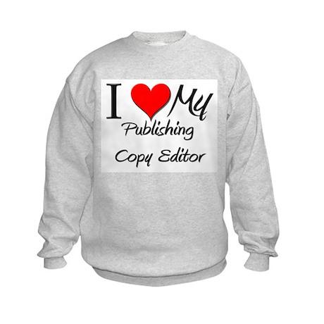 I Heart My Publishing Copy Editor Kids Sweatshirt