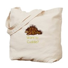 Want to Cuddle?  Tote Bag