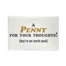 A Penny For Your Thoughts Rectangle Magnet