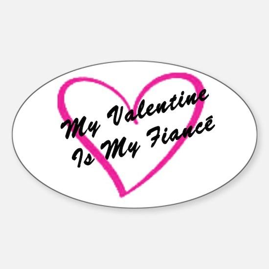 My Valentine Is My Fiancé Oval Decal