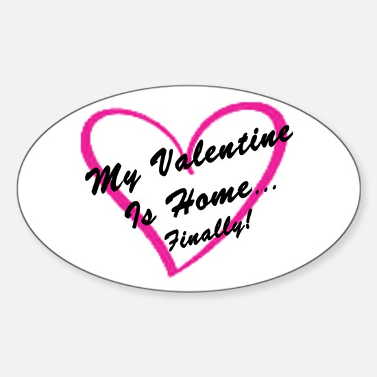 My Valentine Is Home Oval Decal