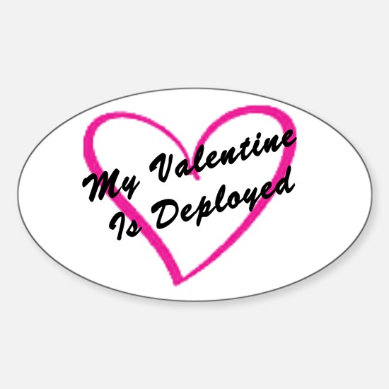 My Valentine Is Deployed Oval Decal