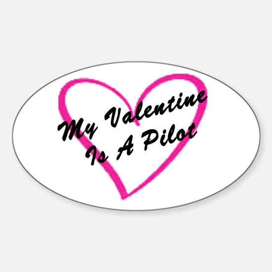 My Valentine Is A Pilot Oval Decal