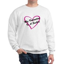 My Valentine Is A Sailor Sweatshirt