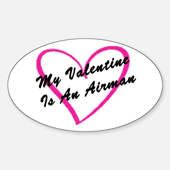 My Valentine Is An Airman Oval Decal