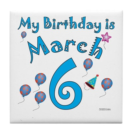 March 6th Birthday Tile Coaster