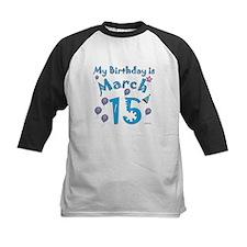 March 15th Birthday Tee