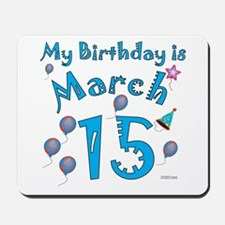 March 15th Birthday Mousepad