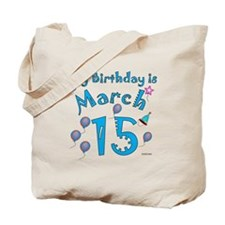 March 15th Birthday Tote Bag