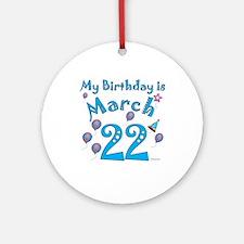 March 22nd Birthday Ornament (Round)