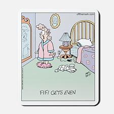 Fifi Gets Even Mousepad