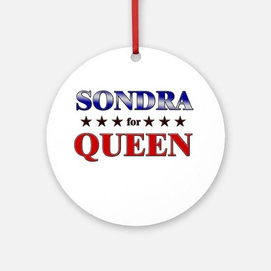 SONDRA for queen Ornament (Round)