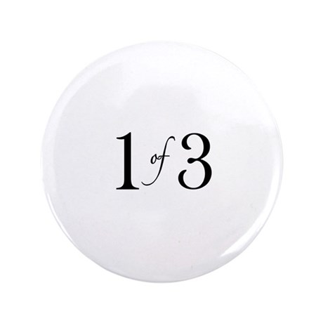 """1 of 3 (1st born oldest child) 3.5"""" Button (100 pa"""