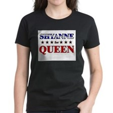 SHYANNE for queen Tee