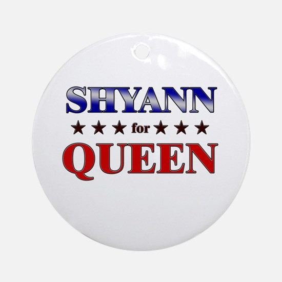 SHYANN for queen Ornament (Round)