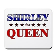 SHIRLEY for queen Mousepad