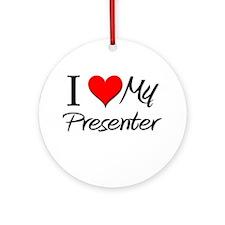I Heart My Presenter Ornament (Round)