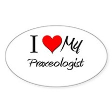 I Heart My Praxeologist Oval Decal