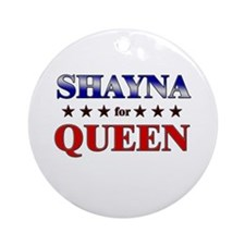 SHAYNA for queen Ornament (Round)