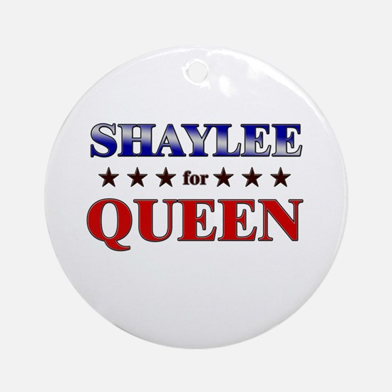 SHAYLEE for queen Ornament (Round)