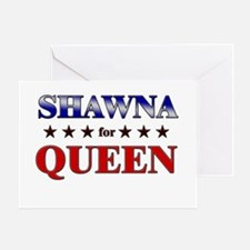 SHAWNA for queen Greeting Card