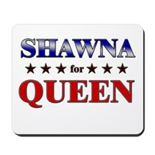 SHAWNA for queen Mousepad